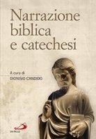Narrazione biblica e catechesi - Dionisio Candido