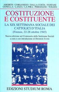 Copertina di 'Costituzione e costituente. La XIX settimana sociale dei cattolici d'Italia'