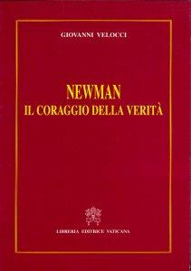 Copertina di 'Newman. Il coraggio della verità'