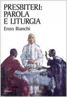 Presbiteri: parola e liturgia - Bianchi Enzo