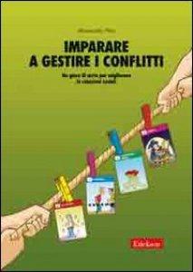 Copertina di 'Imparare a gestire i conflitti. Un gioco di carte per migliorare le relazioni sociali'