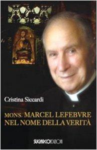 Copertina di 'Monsignor Marcel Lefebvre'