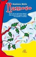 Ramoso. Storia di un giovane albero che aveva una gran voglia di scoprire il mondo - Mollo Gaetano