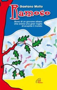 Copertina di 'Ramoso. Storia di un giovane albero che aveva una gran voglia di scoprire il mondo'