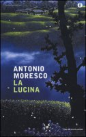 La lucina - Moresco Antonio