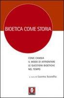 Bioetica come storia