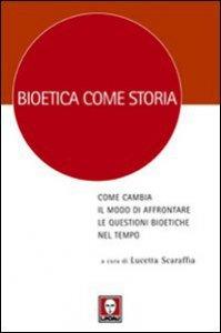 Copertina di 'Bioetica come storia'