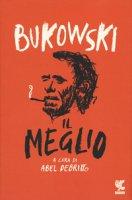 Il meglio - Bukowski Charles