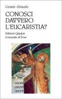 Conosci davvero l'eucaristia? - Giraudo Cesare