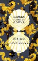La sirena e Mrs Hancock - Gowar Imogen Hermes