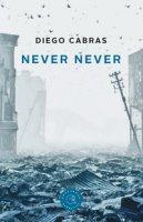 Never Never. Ediz. italiana - Cabras Diego