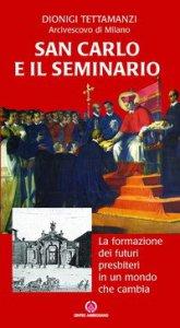 Copertina di 'San Carlo e il seminario. La formazione dei futuri presbiteri in un mondo che cambia'