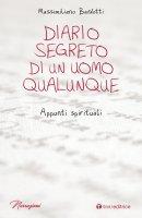 Diario segreto di un uomo qualunque - Massimiliano Bardotti