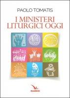 I ministeri liturgici oggi - Paolo Tomatis