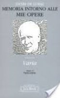 Opera omnia [vol_31] / Memoria intorno alle mie opere - Lubac Henri de