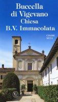 Buccella di Vigevano. Chiesa B. V. Immacolata - Silva Cesare