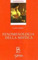 Fenomenologia della mistica - Walther Gerda
