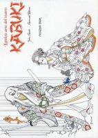 L' antica arte del teatro Kabuki. Coloring book - Suzuki Junko, Ichikawa Somegoro