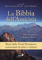 La Bibbia dell'Amicizia. Pentateuco - Giulio Michelini, Marco Morselli Cassutto