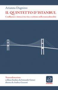Copertina di 'Il quintetto d'Istanbul. Confluenze e intrecci tra vita e scrittura nella transculturalità'