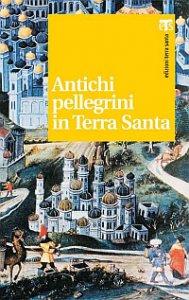 Copertina di 'Antichi pellegrini in Terra Santa.'