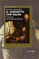 Contatto che salva - Pietro Maranesi