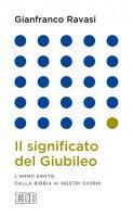 Il significato del Giubileo - Gianfranco Ravasi