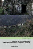 I borghi antichi abbandonati. Patrimonio da riscoprire e mettere in sicurezza - Pirlone Francesca