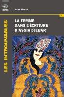 La femme dans l'écriture d'Assia Djebar - Mauro I.