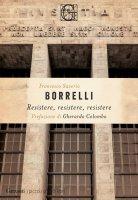 Resistere, resistere, resistere - Francesco Saverio Borrelli
