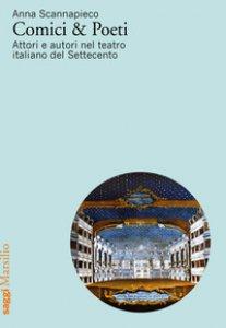 Copertina di 'Comici & poeti. Attori e autori nel teatro italiano del Settecento'