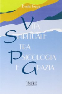 Copertina di 'Vita spirituale tra psicologia e grazia'