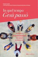 In quel tempo Gesù passò - Fabrizio Carletti , Servizio di pastorale giovanile della Diocesi di Roma