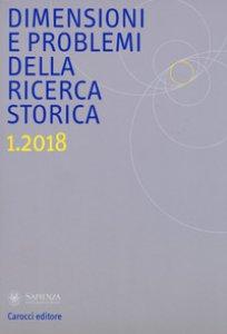 Copertina di 'Dimensioni e problemi della ricerca storica. Rivista del Dipartimento di storia moderna e contemporanea dell'Università degli studi di Roma «La Sapienza» (2018)'