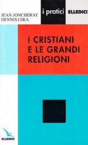 Copertina di 'I cristiani e le grandi religioni'
