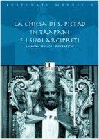 La chiesa di san Pietro in Trapani e i suoi arcipreti - Mondello Fortunato