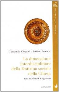 Copertina di 'La dimensione interdisciplinare della dottrina sociale della Chiesa. Studi sul magistero'