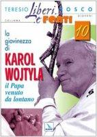 La giovinezza di Karol Wojtyla. Il Papa venuto da lontano - Bosco Teresio