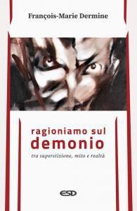 Copertina di 'Ragioniamo sul demonio tra superstizione, mito e realtà'