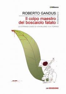 Copertina di 'Il colpo maestro del boscaiolo fatato. Ediz. integrale'
