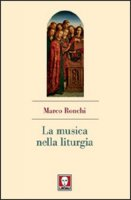 La musica nella liturgia - Ronchi Marco
