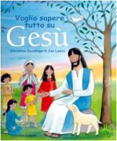 Voglio sapere tutto su Gesù - Gooding Christina, Lewis Jan