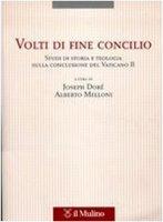 Volti di fine Concilio. Studi di storia e teologia sulla conclusione del Vaticano II