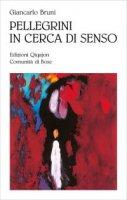 Pellegrini in cerca di senso - Giancarlo Bruni