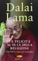 La felicità al di là della religione - Gyatso Tenzin (Dalai Lama)