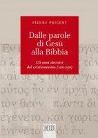 Dalle parole di Gesù alla Bibbia - Pierre Prigent