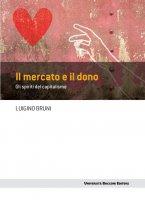 Il mercato e il dono - Luigino Bruni