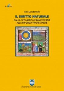 Copertina di 'Il diritto naturale dalla scolastica francescana alla riforma protestante'