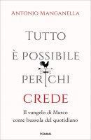 Tutto è possibile per chi crede - Antonio Manganella