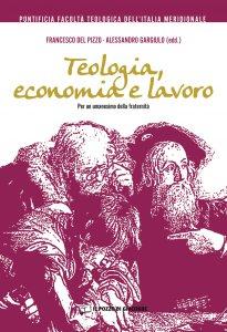 Copertina di 'Teologia, economia e lavoro'